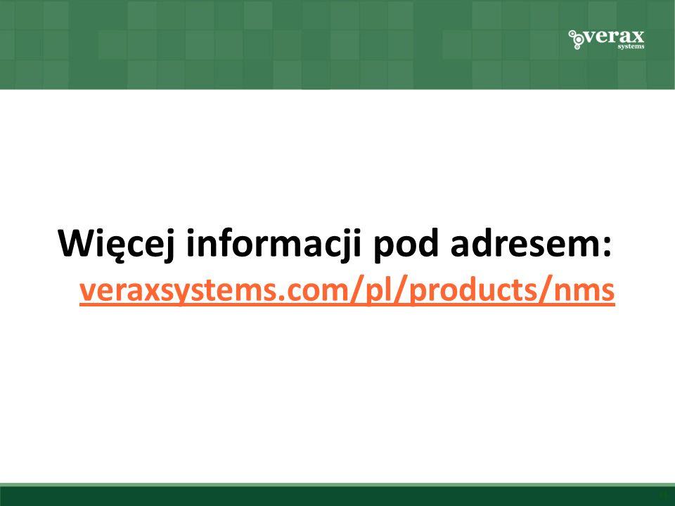 Więcej informacji pod adresem: veraxsystems.com/pl/products/nms