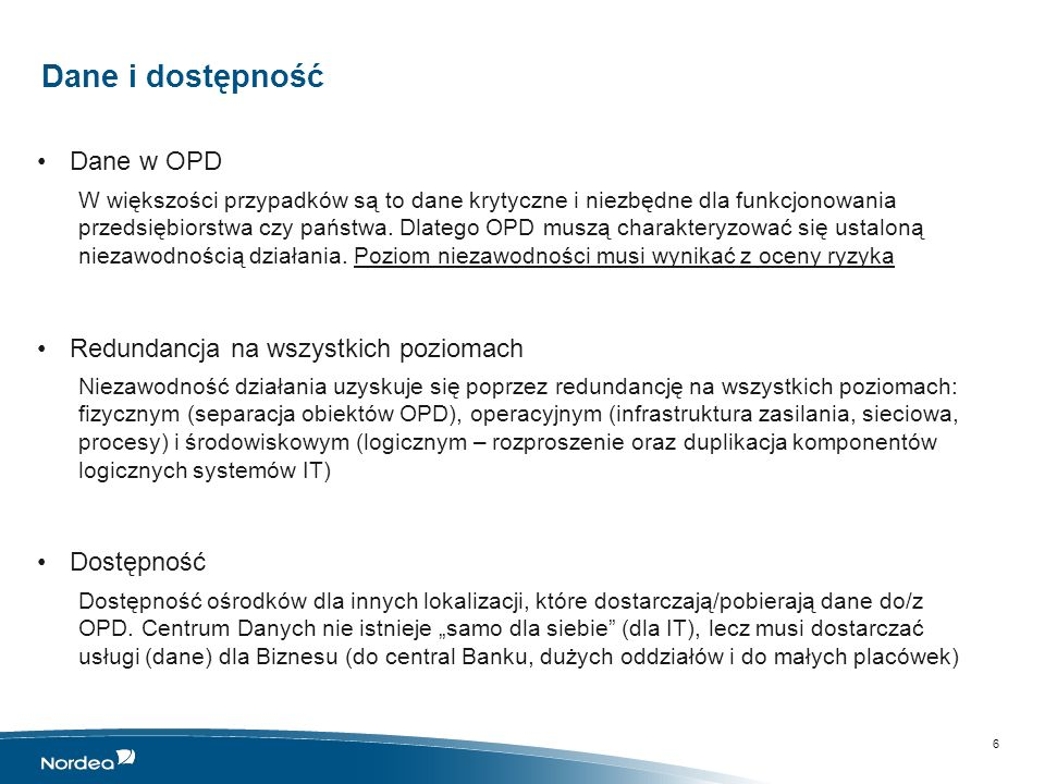 Dane i dostępność Dane w OPD Redundancja na wszystkich poziomach