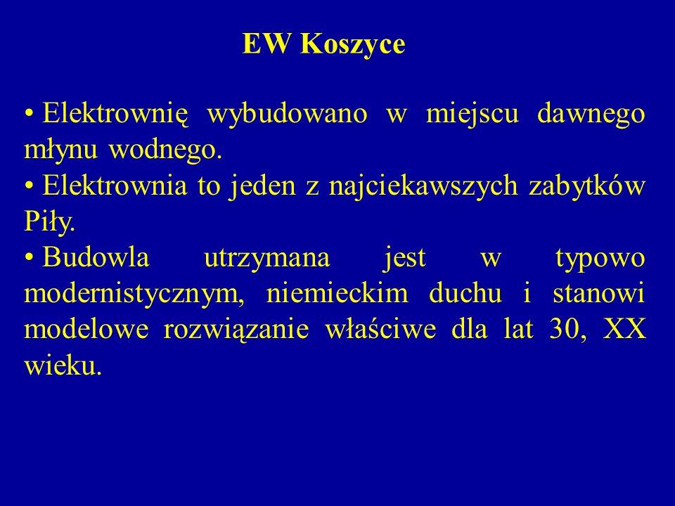 EW Koszyce Elektrownię wybudowano w miejscu dawnego młynu wodnego. Elektrownia to jeden z najciekawszych zabytków Piły.