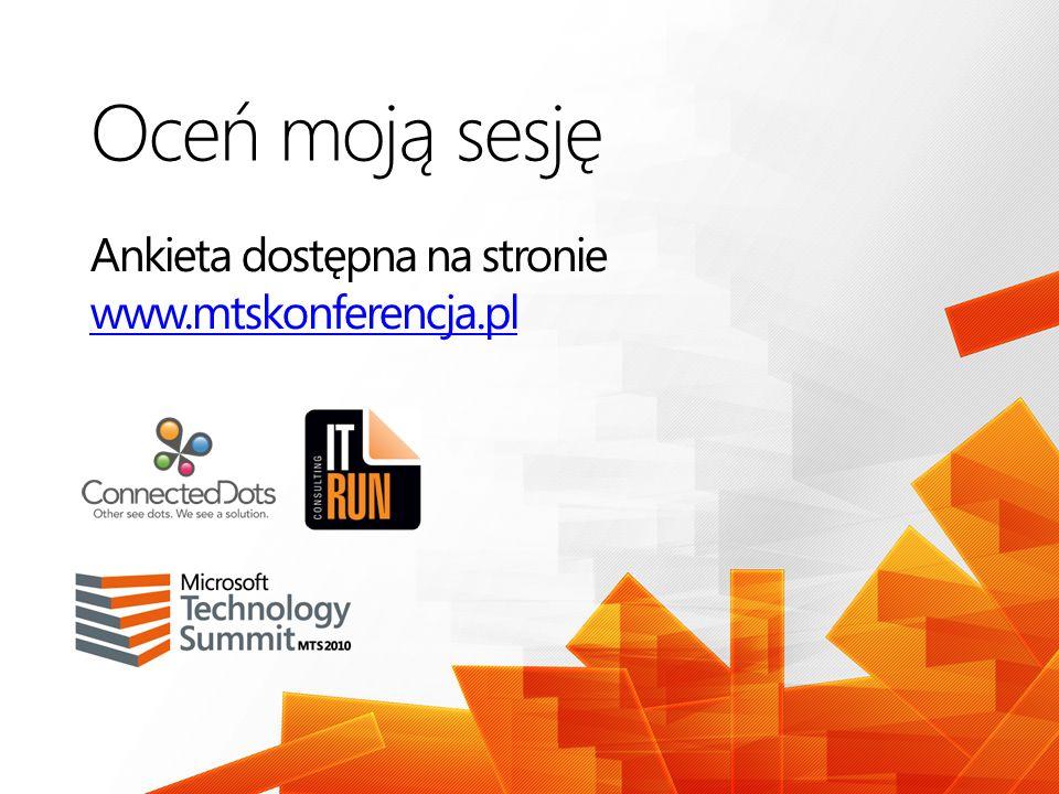 Oceń moją sesję Ankieta dostępna na stronie www.mtskonferencja.pl