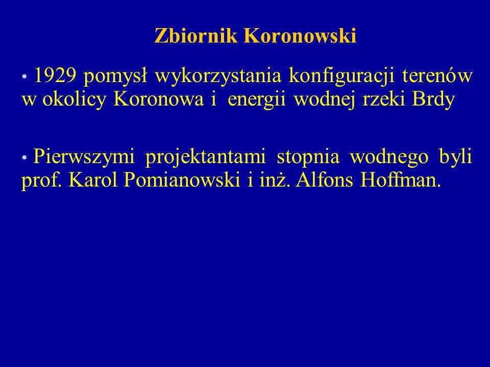 Zbiornik Koronowski 1929 pomysł wykorzystania konfiguracji terenów w okolicy Koronowa i energii wodnej rzeki Brdy.