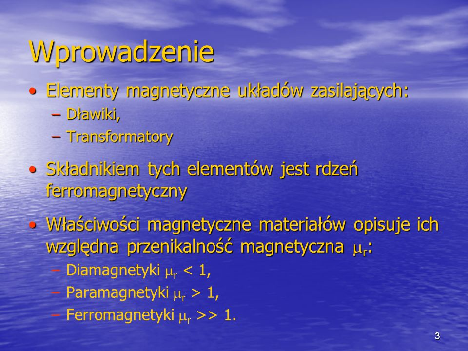 Wprowadzenie Elementy magnetyczne układów zasilających: