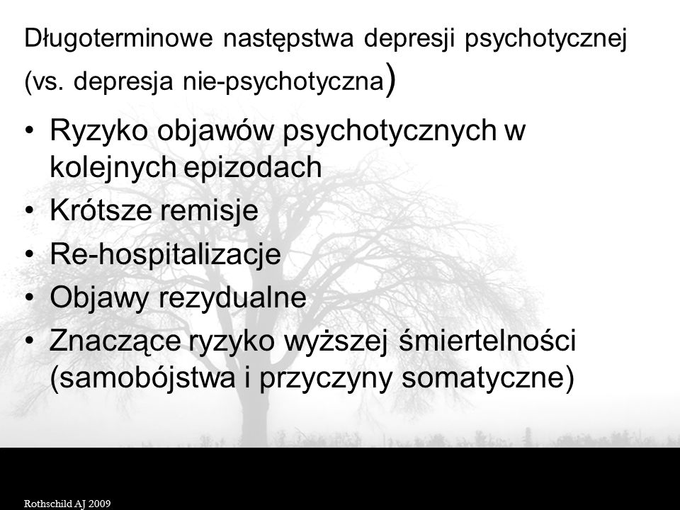 Ryzyko objawów psychotycznych w kolejnych epizodach Krótsze remisje