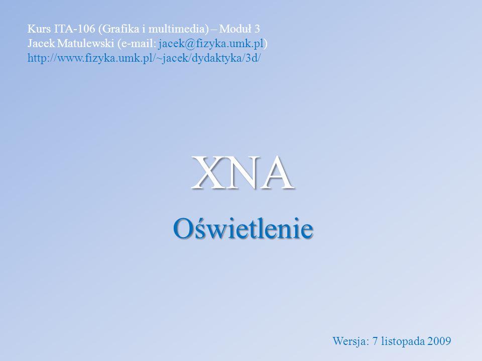 XNA Oświetlenie Kurs ITA-106 (Grafika i multimedia) – Moduł 3