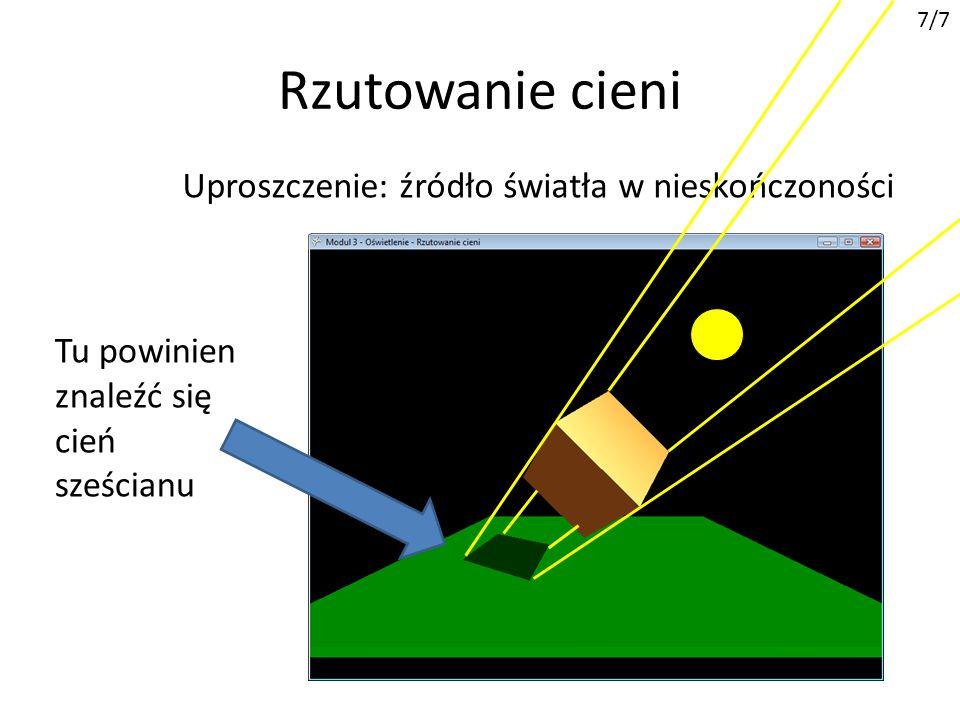 Rzutowanie cieni Uproszczenie: źródło światła w nieskończoności