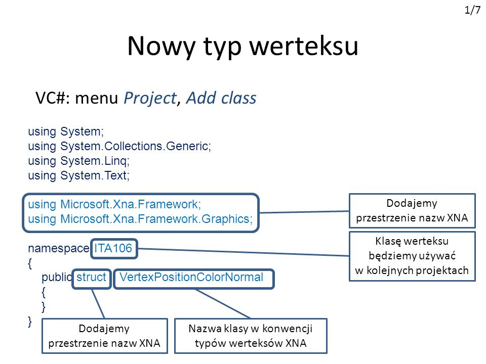 Nowy typ werteksu VC#: menu Project, Add class 1/7 using System;