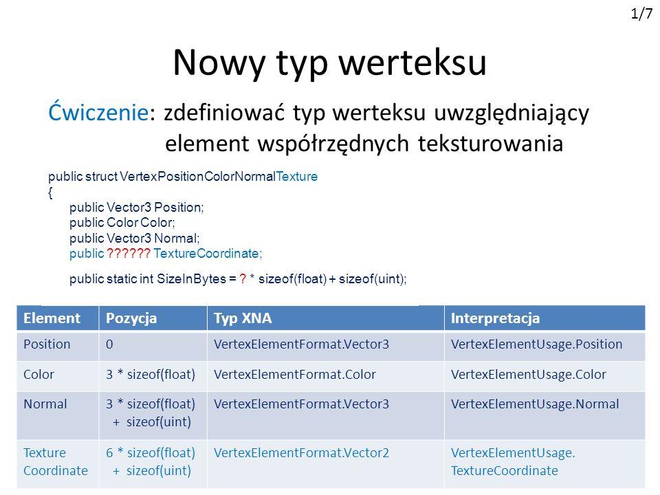 1/7 Nowy typ werteksu. Ćwiczenie: zdefiniować typ werteksu uwzględniający element współrzędnych teksturowania.