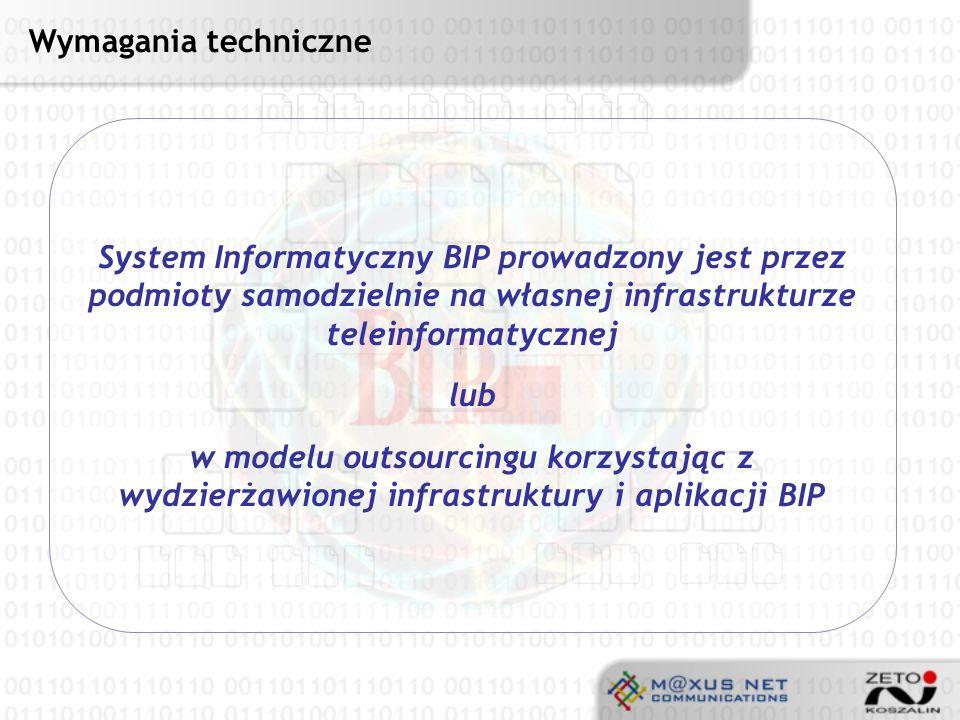Wymagania techniczne System Informatyczny BIP prowadzony jest przez podmioty samodzielnie na własnej infrastrukturze teleinformatycznej.