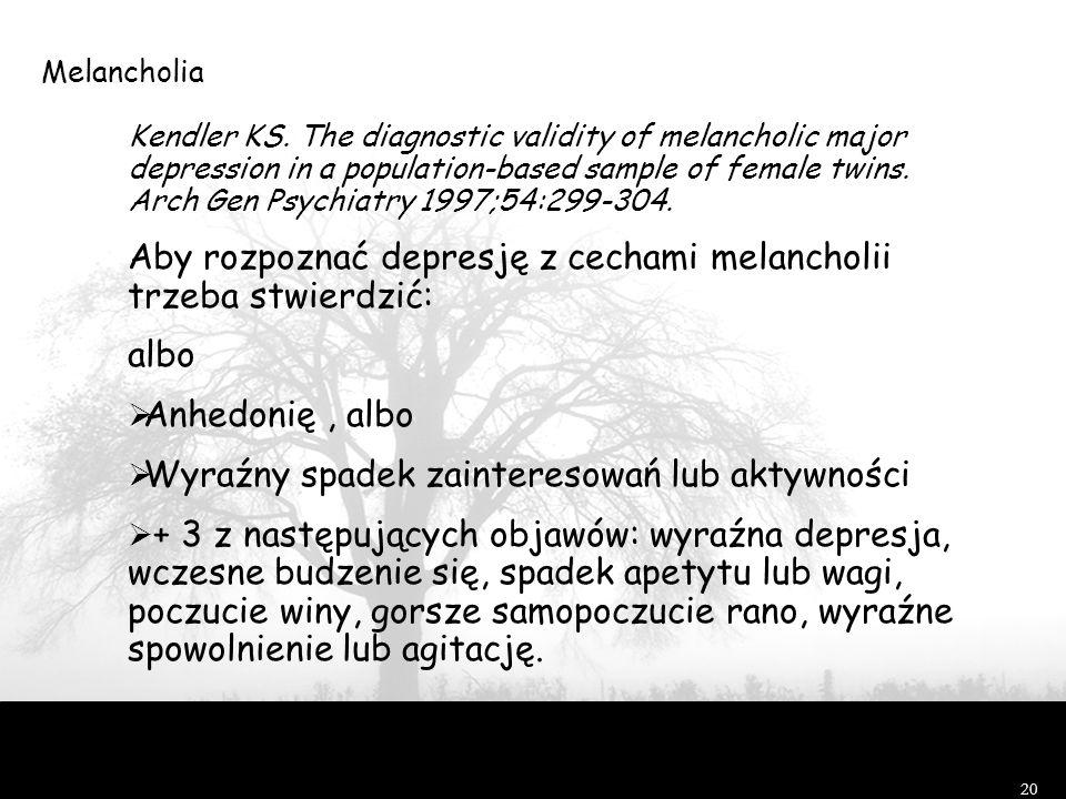 Aby rozpoznać depresję z cechami melancholii trzeba stwierdzić: albo