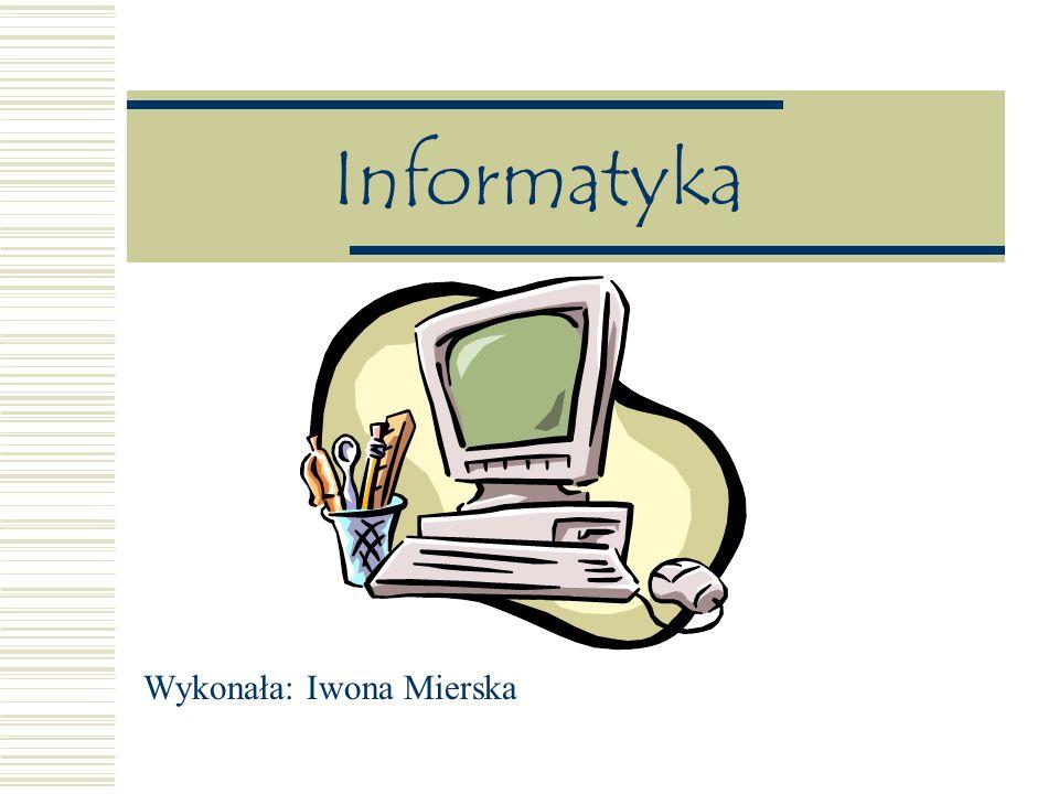 Wykonała: Iwona Mierska