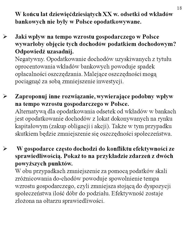 18 W końcu lat dziewięćdziesiątych XX w. odsetki od wkładów bankowych nie były w Polsce opodatkowywane.
