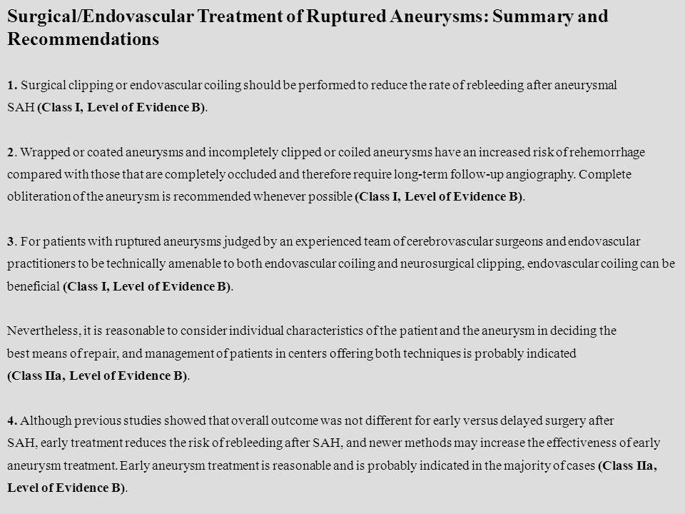 Surgical/Endovascular Treatment of Ruptured Aneurysms: Summary and Recommendations