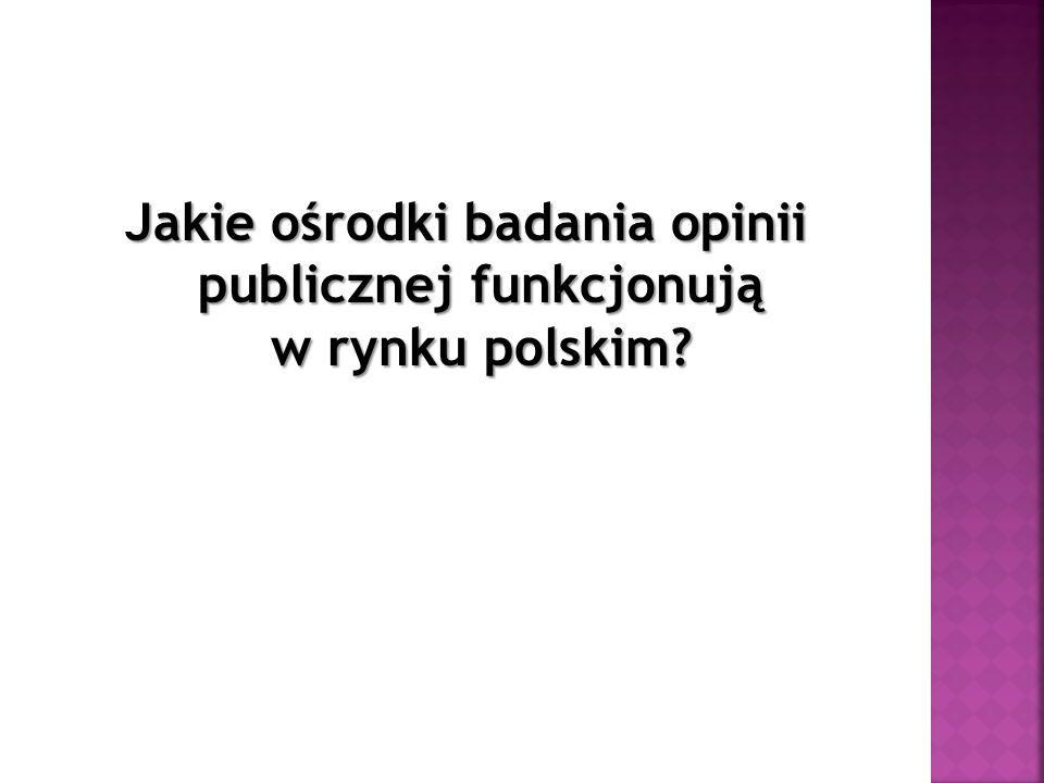 Jakie ośrodki badania opinii publicznej funkcjonują w rynku polskim
