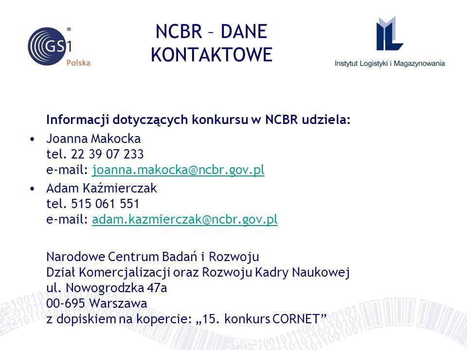 NCBR – DANE KONTAKTOWE Informacji dotyczących konkursu w NCBR udziela:
