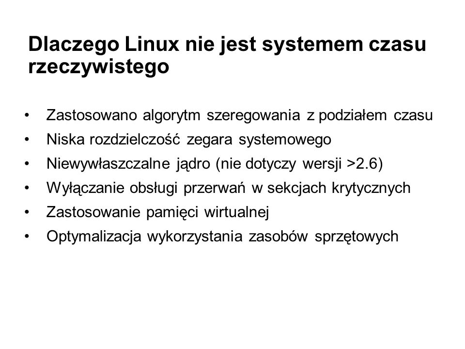 Dlaczego Linux nie jest systemem czasu rzeczywistego