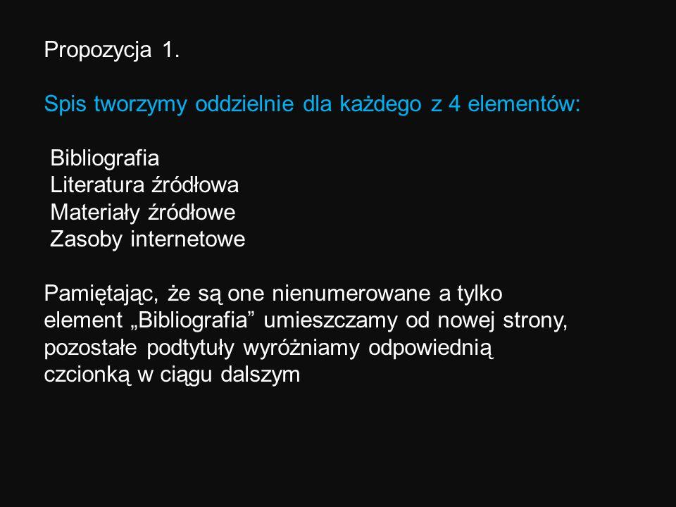 Propozycja 1.Spis tworzymy oddzielnie dla każdego z 4 elementów: Bibliografia. Literatura źródłowa.