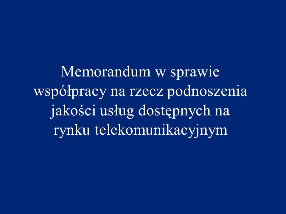 Memorandum w sprawie współpracy na rzecz podnoszenia jakości usług dostępnych na rynku telekomunikacyjnym