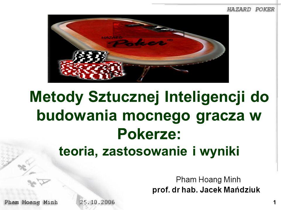 Metody Sztucznej Inteligencji do budowania mocnego gracza w Pokerze: teoria, zastosowanie i wyniki