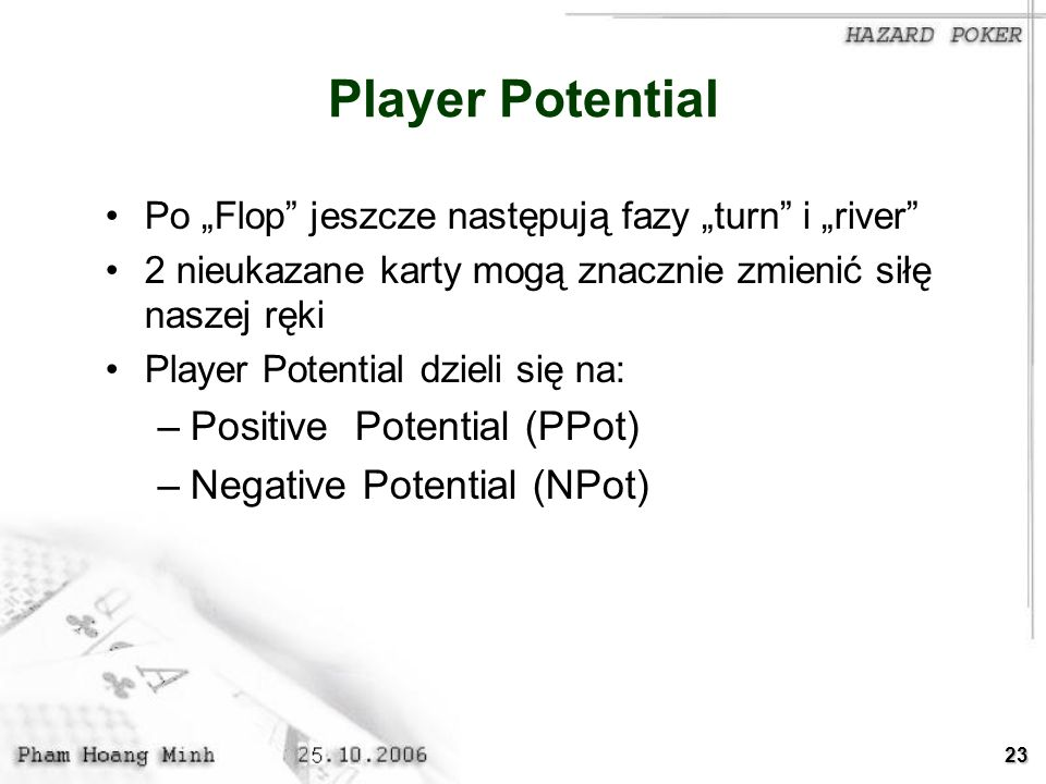 Player Potential Positive Potential (PPot) Negative Potential (NPot)