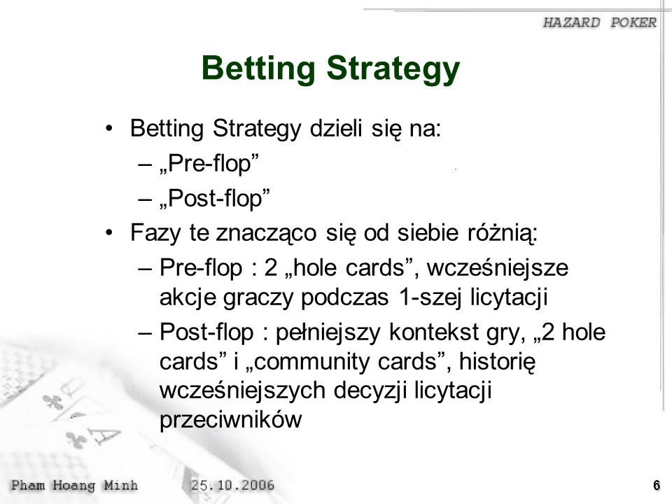 "Betting Strategy Betting Strategy dzieli się na: ""Pre-flop"