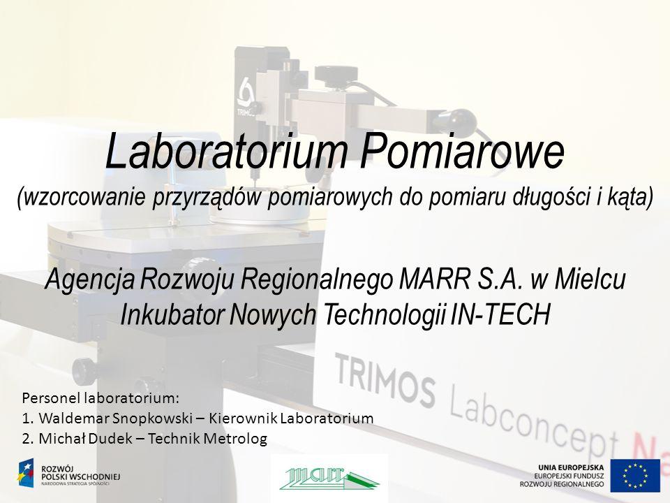 Laboratorium Pomiarowe (wzorcowanie przyrządów pomiarowych do pomiaru długości i kąta) Agencja Rozwoju Regionalnego MARR S.A. w Mielcu Inkubator Nowych Technologii IN-TECH