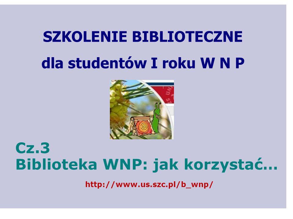 SZKOLENIE BIBLIOTECZNE dla studentów I roku W N P