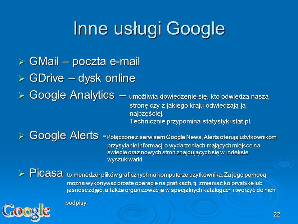 Inne usługi Google GMail – poczta e-mail GDrive – dysk online