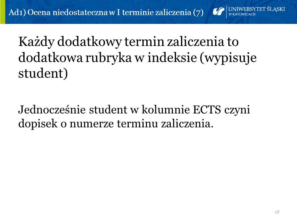 Ad1) Ocena niedostateczna w I terminie zaliczenia (7)