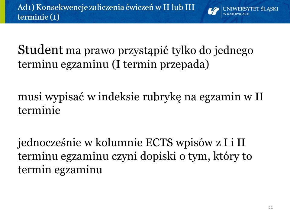 Ad1) Konsekwencje zaliczenia ćwiczeń w II lub III terminie (1)