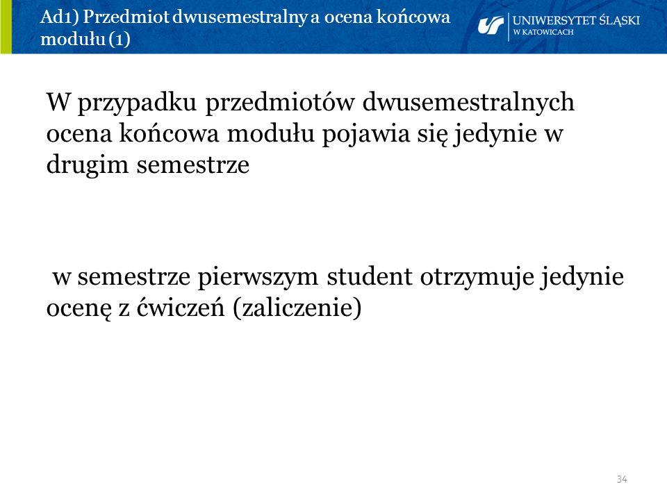Ad1) Przedmiot dwusemestralny a ocena końcowa modułu (1)