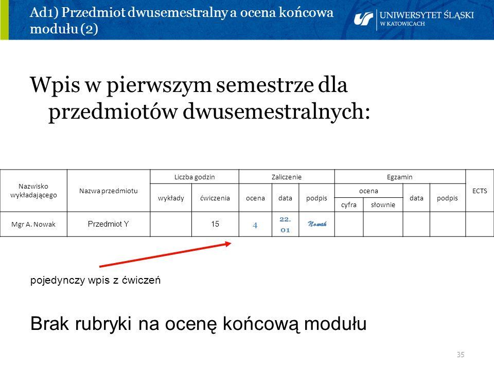 Ad1) Przedmiot dwusemestralny a ocena końcowa modułu (2)