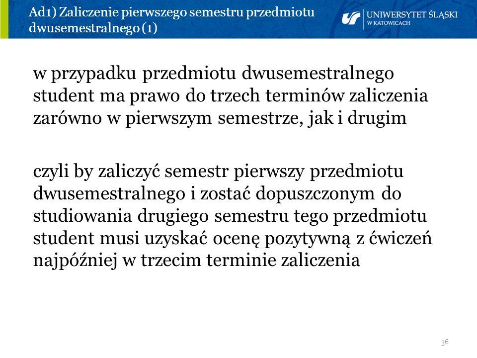 Ad1) Zaliczenie pierwszego semestru przedmiotu dwusemestralnego (1)