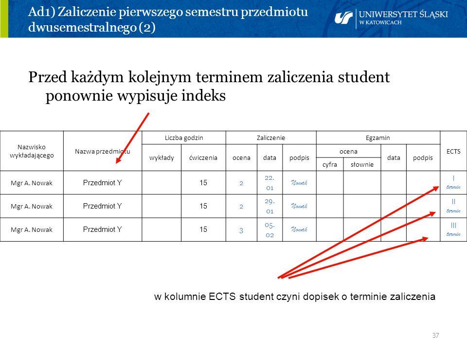 Ad1) Zaliczenie pierwszego semestru przedmiotu dwusemestralnego (2)