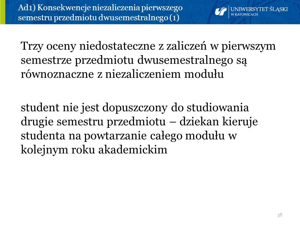 Ad1) Konsekwencje niezaliczenia pierwszego semestru przedmiotu dwusemestralnego (1)