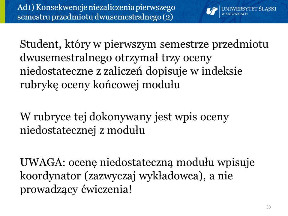 Ad1) Konsekwencje niezaliczenia pierwszego semestru przedmiotu dwusemestralnego (2)