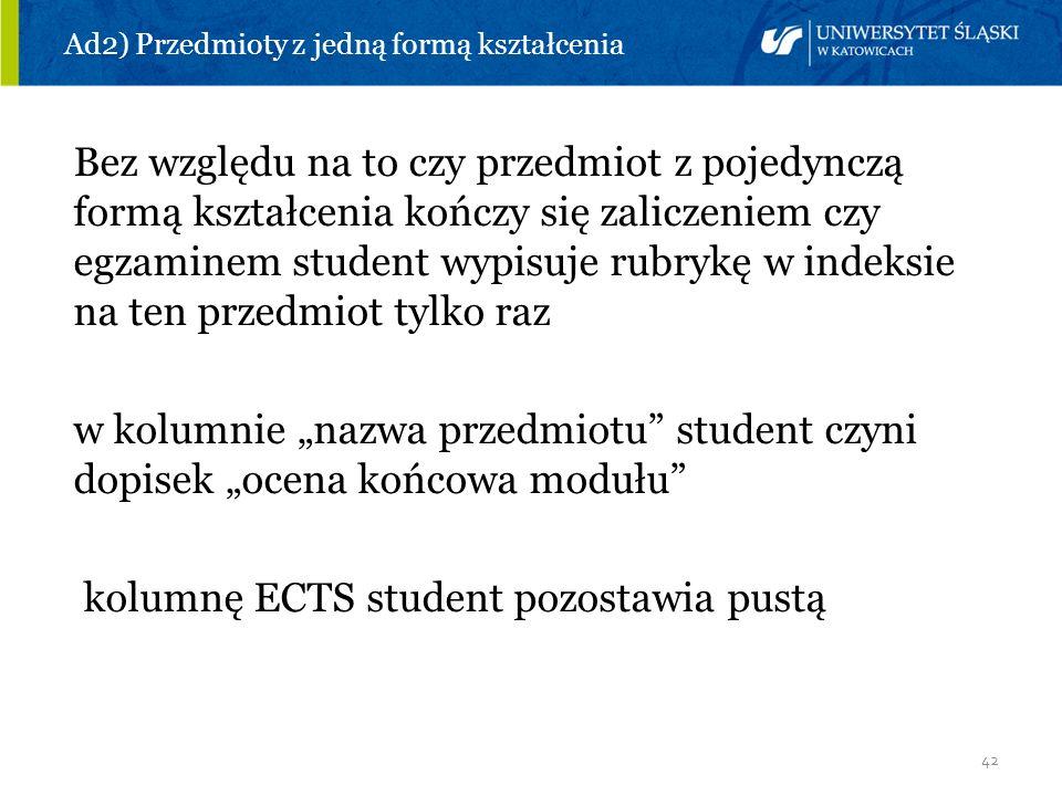 Ad2) Przedmioty z jedną formą kształcenia