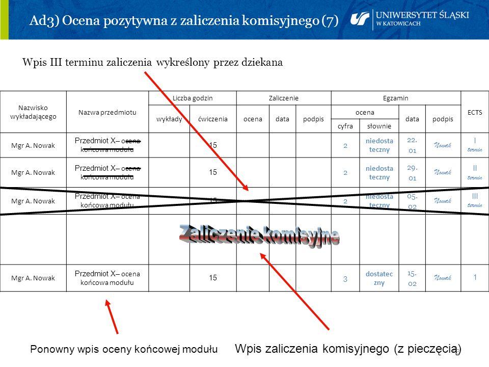 Ad3) Ocena pozytywna z zaliczenia komisyjnego (7)