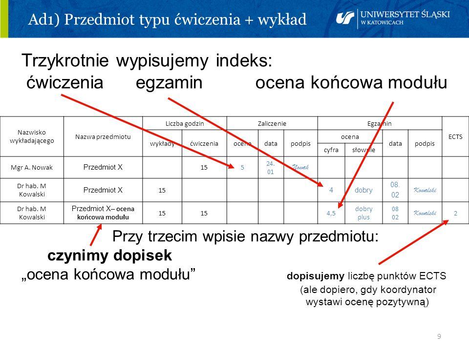 Ad1) Przedmiot typu ćwiczenia + wykład