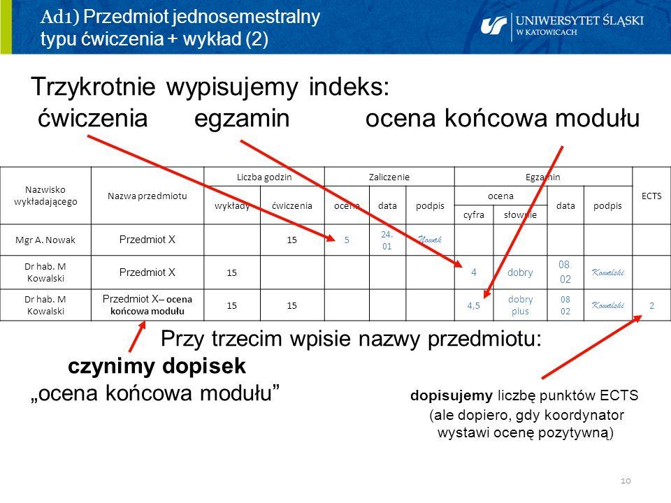 Ad1) Przedmiot jednosemestralny typu ćwiczenia + wykład (2)