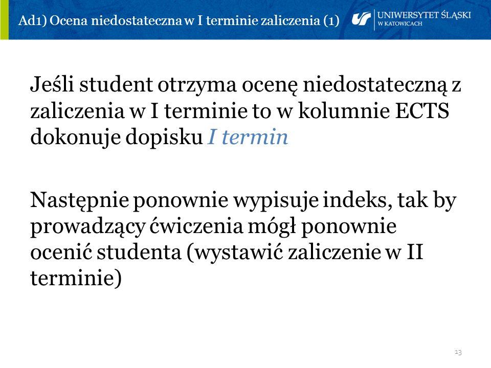 Ad1) Ocena niedostateczna w I terminie zaliczenia (1)