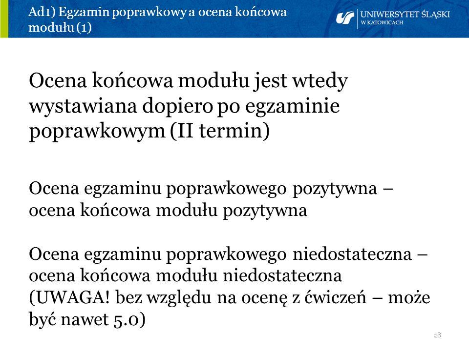 Ad1) Egzamin poprawkowy a ocena końcowa modułu (1)