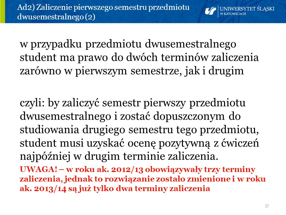 Ad2) Zaliczenie pierwszego semestru przedmiotu dwusemestralnego (2)