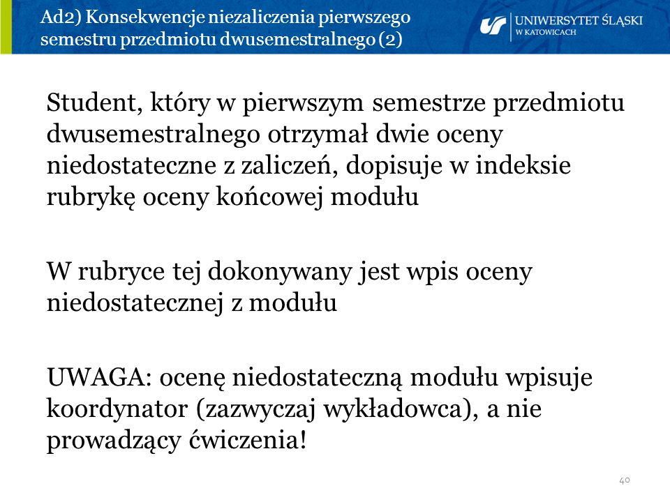 Ad2) Konsekwencje niezaliczenia pierwszego semestru przedmiotu dwusemestralnego (2)