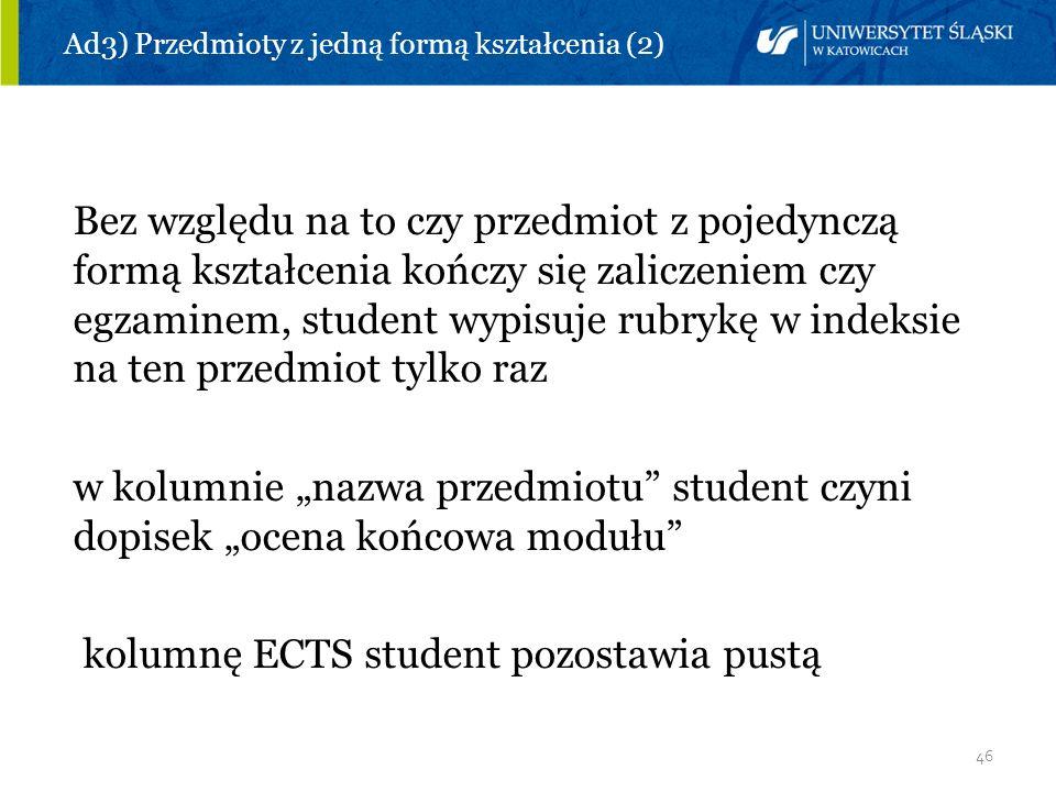 Ad3) Przedmioty z jedną formą kształcenia (2)