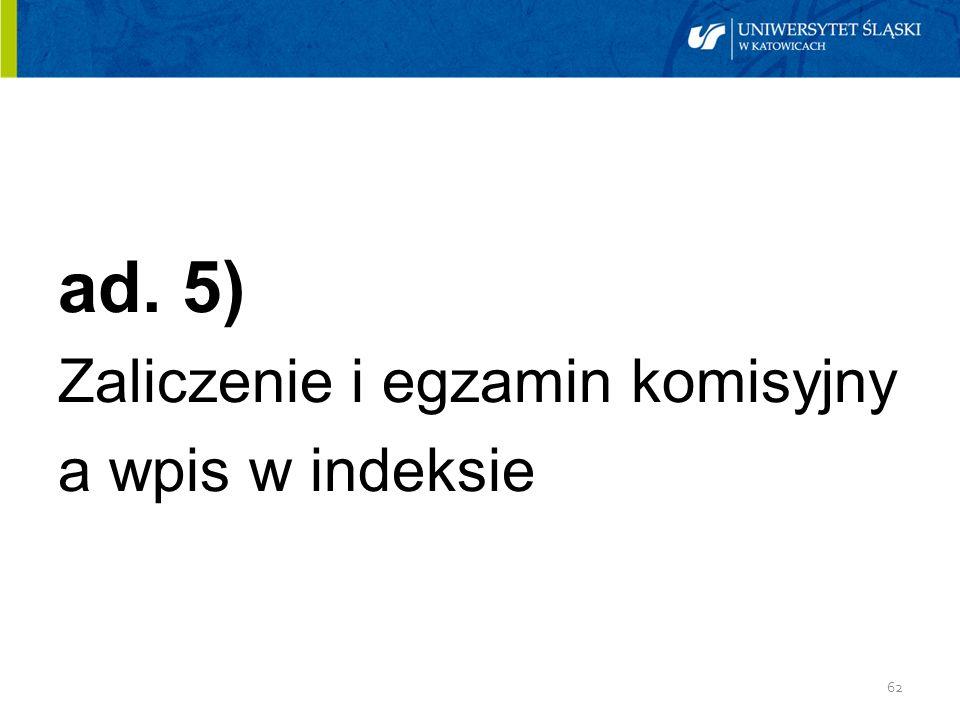 ad. 5) Zaliczenie i egzamin komisyjny a wpis w indeksie