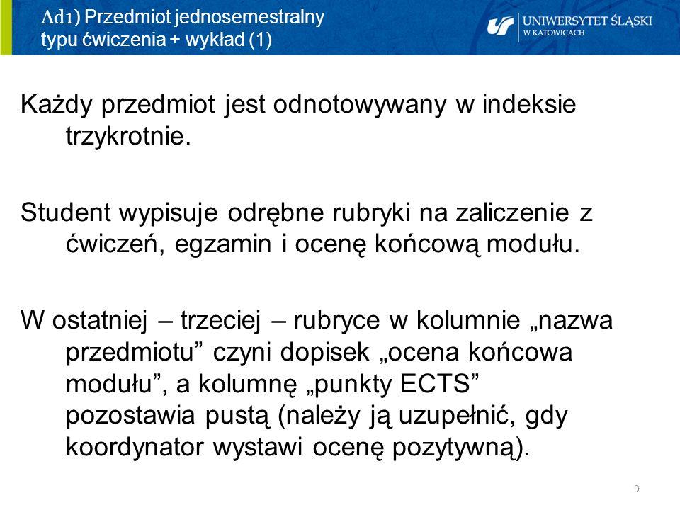 Ad1) Przedmiot jednosemestralny typu ćwiczenia + wykład (1)