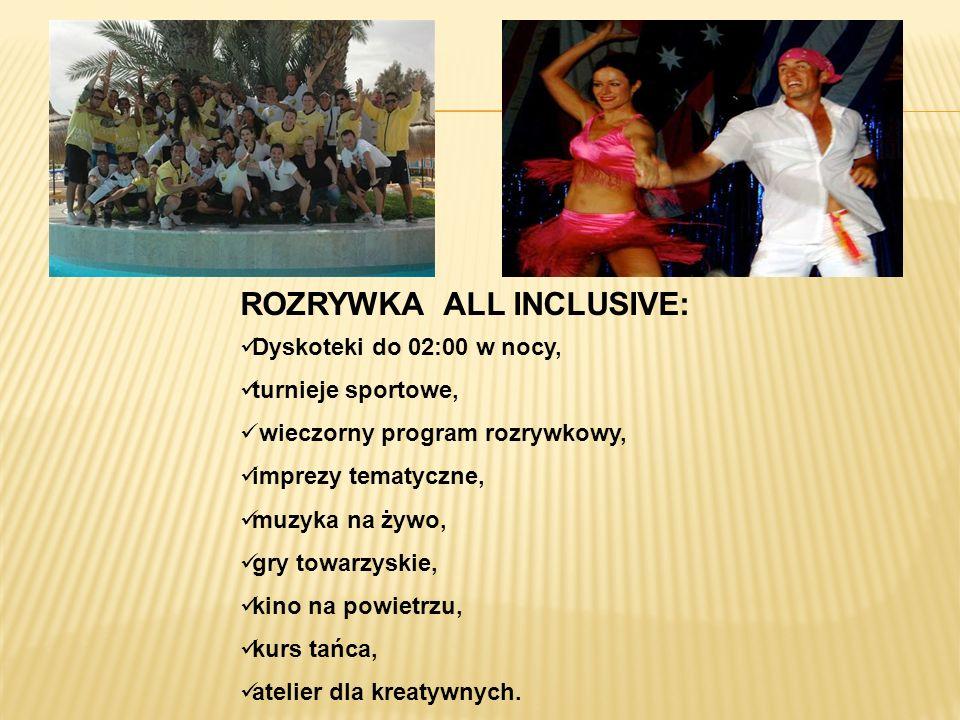 ROZRYWKA ALL INCLUSIVE: