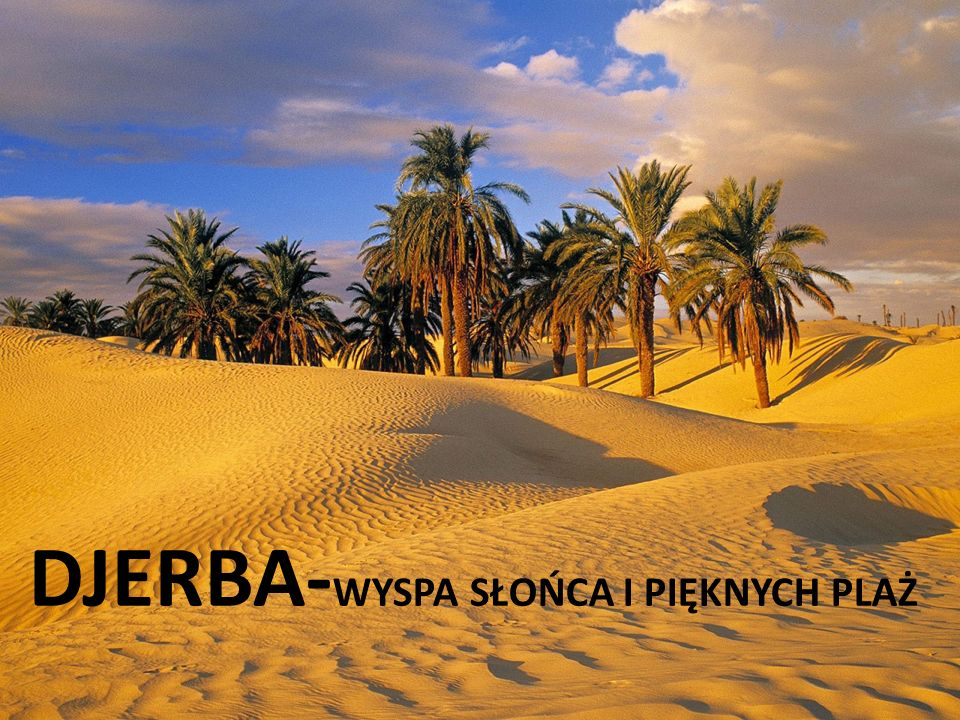 DJERBA-WYSPA SŁOŃCA I PIĘKNYCH PLAŻ