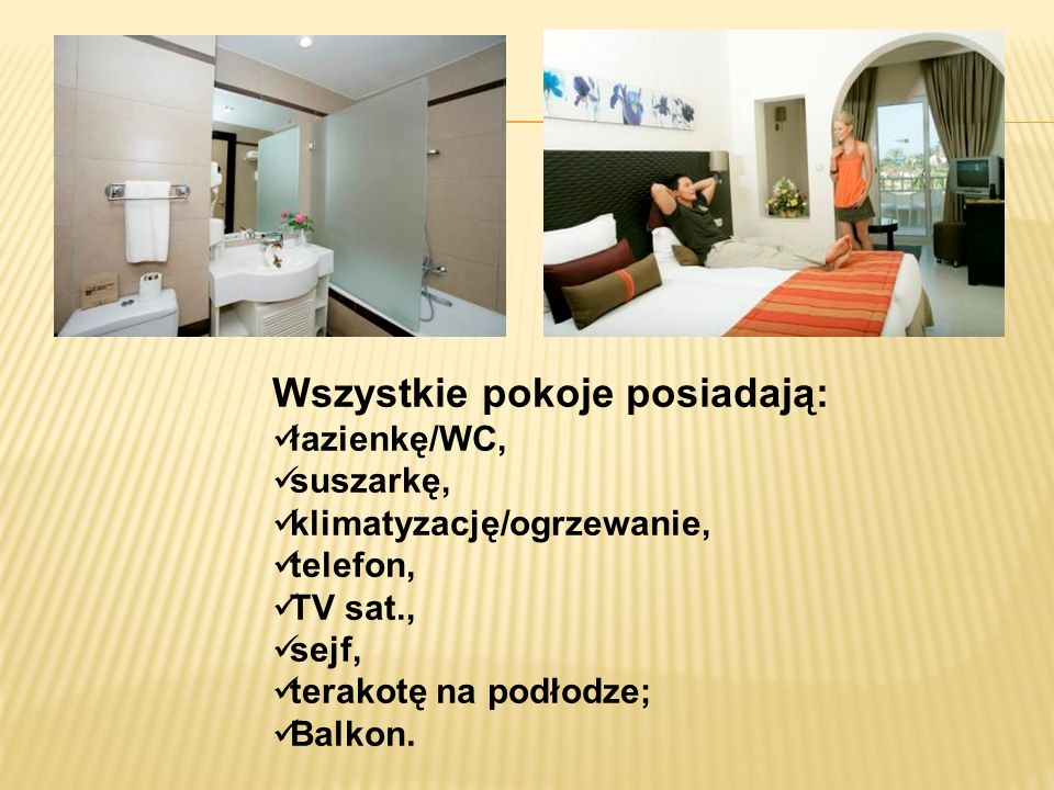 Wszystkie pokoje posiadają: