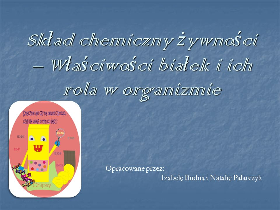Skład chemiczny żywności – Właściwości białek i ich rola w organizmie
